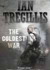 The Coldest War - Ian Tregillis