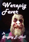 Werepig Fever - Gregory L. Hall, Anderson Prunty