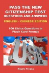 Pass the New Citizenship Test Questions and Answers English-Chinese Edition - Angelo Tropea
