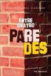 Entre Quatro Paredes - Francilangela Clarindo