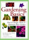 Gardening Basics: How To Design, Plant & Maintain Your Garden - Ken Beckett, Steve Bradley, Noel Kingsbury, Tim Newbury