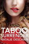 Taboo Surrender (Taboo Tales Book 23) - Natalie Deschain
