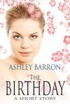 The Birthday, A Short Story - Ashley Barron