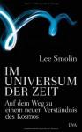 Im Universum der Zeit: Auf dem Weg zu einem neuen Verständnis des Kosmos by Smolin, Lee (2014) Gebundene Ausgabe - Lee Smolin