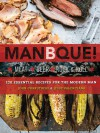 ManBQue: Meat. Beer. Rock and Roll. - John Carruthers, Jesse Valenciana