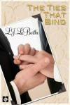 The Ties That Bind - L.J. LaBarthe