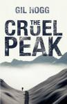 The Cruel Peak. by Gil Hogg - Gil Hogg