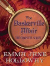 The Baskerville Affair Complete Series 3-Book Bundle: A Study in Silks, A Study in Darkness, A Study in Ashes (plus three short stories) - Emma Jane Holloway