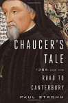 Chaucer's Tale: 1386 and the Road to Canterbury - Paul Strohm
