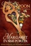 The Love Spoon - Margaret Evans Porter