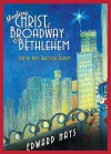 Meeting Christ at Broadway & Bethlehem: Day by Day Through Advent - Edward Hays