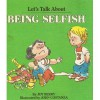 Being Selfish - Joy Berry, Orly Kelly, John Costanza
