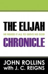 The Elijah Chronicle: He Risked It All to Serve His God - John Rollins
