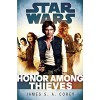 Honor Among Thieves: Star Wars - James S.A. Corey, Ilyana Kadushin, Marc Thompson