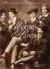 Women in Pants: Manly Maidens, Cowgirls, and Other Renegades - Catherine Smith, Cynthia Greig