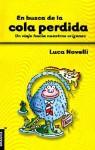 En Busca de la Cola Perdida: Un Viaje Hacia Nuestros Origenes - Luca Novelli