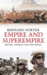 Empire and Superempire: Britain, America and the World - Bernard Porter