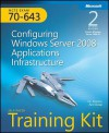 MCTS Self-Paced Training Kit (Exam 70-643): Configuring Windows Server 2008 Applications Infrastructure - J.C. MacKin, Anil Desai