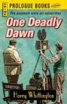 One Deadly Dawn (Prologue Crime) by Harry Whittington - Harry Whittington