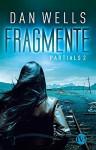 Fragmente: Partials 2 - Dan Wells, Jürgen Langowski