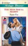 The Man She'll Marry - Susan Fox