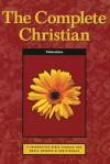 The Complete Christian - Tony J. Payne, Phillip D. Jensen