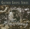 The Best of Homecoming, Volume One - Ben Speer, Bill Gaither, Bill & Gloria Gaither and Their Homecoming Friends