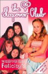 The Sleepover Club At Felicity's: Definitely Not For Boys! (The Sleepover Club) - Rose Impey