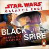 Star Wars Galaxy's Edge Black Spire - Delilah S. Dawson, January LaVoy