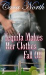 Tequila Makes Her Clothes Fall Off (Country Music/ Montana Cowboys) - Cara North