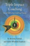 Triple Impact Coaching: Use of Self in the Coaching Process - Beverly Patwell, Edith Whitfield Seashore
