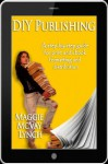 DIY Publishing: A step-by-step guide for print and ebook formatting and distribution - Maggie McVay Lynch