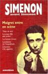 Simenon avant Simenon. Maigret entre en scène - Georges Simenon, Francis Lacassin