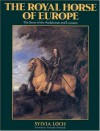 The Royal Horses of Europe (Allen breed series) - Sylvia Loch