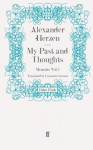 My Past and Thoughts: Memoirs Volume 1 - Alexander Herzen