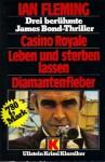Casino Royale / Leben und sterben lassen / Diamantenfieber - Ian Fleming