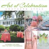 Art of Celebration Southern Style: Inspiration and Ideas from Top Event Professionals - Panache Partners, LLC