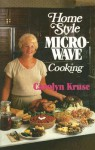 Home Style Microwave Cooking - Carolyn Kruse