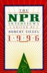 The NPR Interviews 1996 - Robert Siegel