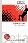 Alex Gaskarth - Lambert M. Surhone, Mariam T. Tennoe, Susan F. Henssonow