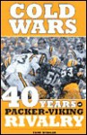 Cold Wars: 40 Years of Packer-Viking Rivalry - Todd Mishler, Todd Misher