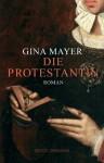 Die Protestantin (German Edition) - Gina Mayer