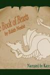 The Book of Beasts - E. Nesbit, Karen Krause