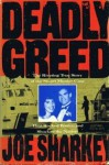 Deadly Greed: The Riveting True Story of the Stuart Murder Case That Rocked Boston and Shocked the Nation - Joe Sharkey