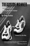 Treadside Manner: Confessions of a Serial Personal Trainer - Greg Justice