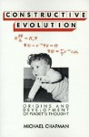 Constructive Evolution: Origins and Development of Piaget's Thought - Michael Chapman