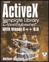 Learn Active X Template Library Development With Visual C++ 6.0 (Learn) - Nathan Wallace