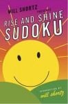 Will Shortz Presents Rise and Shine Sudoku: 100 Wordless Crossword Puzzles - Will Shortz