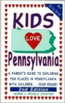 Kids Love Pennsylvania: A Parent's Guide to Exploring Fun Places in Pennsylvania with Children... Year Round - George Zavatsky, Michele Zavatsky
