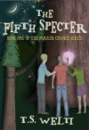 The Fifth Specter (Book One) (Parker Chance Series) - T.S. Welti, Alex Corrales